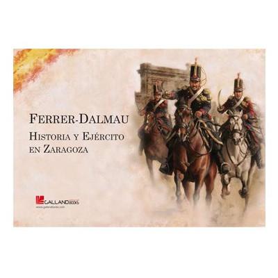 """FERRER-DALMAU """"HISTORIA Y EJÉRCITO EN ZARAGOZA"""""""