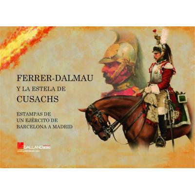 FERRER-DALMAU Y LA ESTELA DE CUSACHS