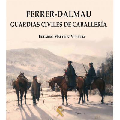 "FERRER-DALMAU ""GUARDIAS CIVILES DE CABALLERÍA""."