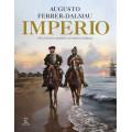 IMPERIO. DE LOS TERCIOS A LA AMÉRICA HISPÁNICA. AUGUSTO FERRER-DALMAU