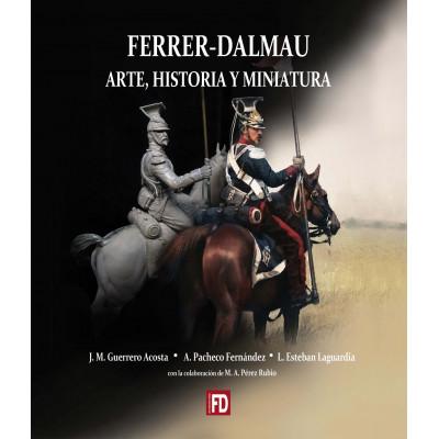 ARTE, HISTORIA Y MINIATURA - FERRER-DALMAU